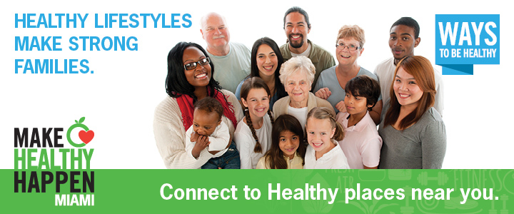 Healthy living in Miami-Dade through the support and strengthening of sustainable policies, systems and environments.
